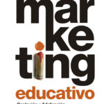 Marketing Educativo. Captación y fidelización de alumnos